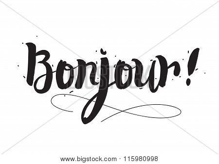 Bonjour. Greeting card with modern calligraphy and hand drawn elements. Isolated typographical conce