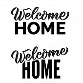 Welcome Home Text. Hand Drawn Calligraphy And Brush Pen Lettering Typography. Greeting Card Words, G poster