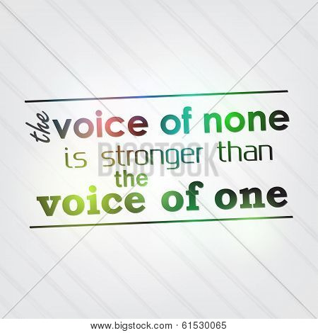Voice Of None Is Stronger Than The Voice Of One