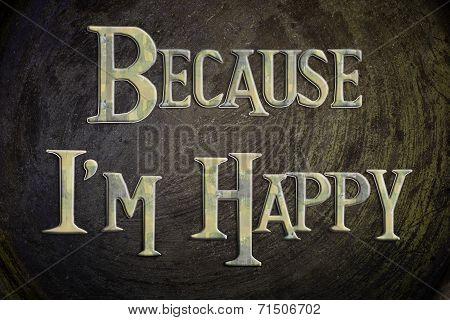 Because I'm Happy Concept