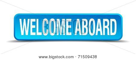 Welcome Aboard Blue 3D Realistic Square Isolated Button