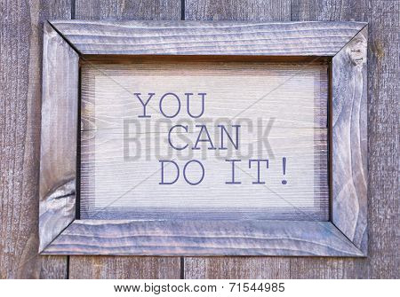 You can do it written on wooden frame, close-up