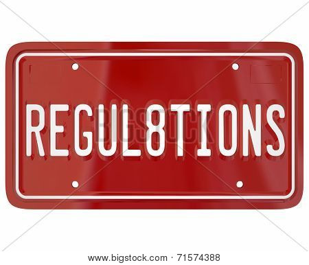 Regulations word on a red metal license plate for car or automobile illustrating the important rules and laws for safety testing a vehicle must undergo
