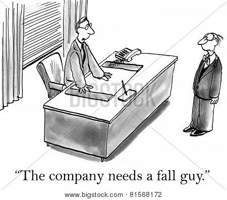 The Company Needs A Fall Guy