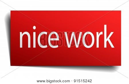 Nice Work Red Square Isolated Paper Sign On White