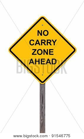 Caution Sign - No Carry Zone Ahead