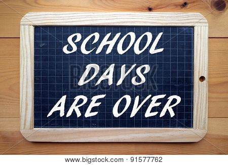 School Days Are Over