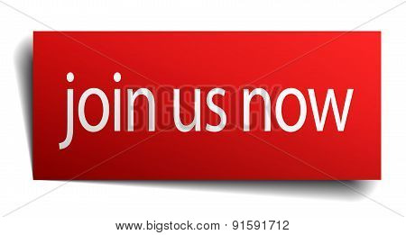 Join Us Now Red Square Isolated Paper Sign On White