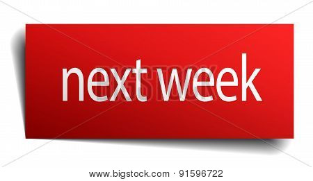 Next Week Red Square Isolated Paper Sign On White