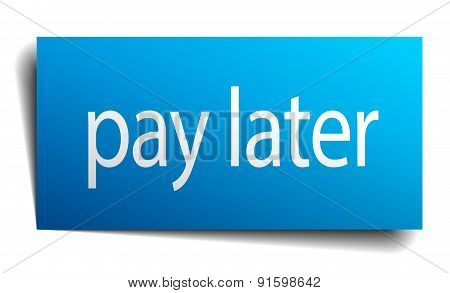 Pay Later Blue Paper Sign On White Background