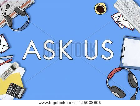 Ask Us Inquire Question Information Contact Concept