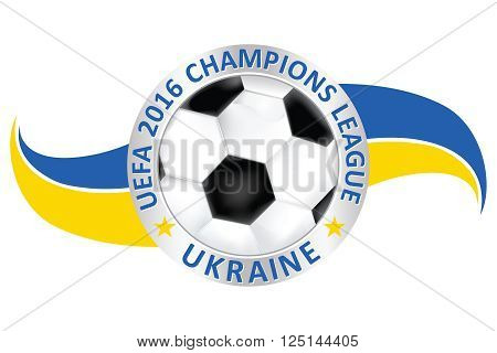 Ukraine UEFA Champions League 2016 - Soccer ball with Ukrainian flag
