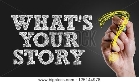 Hand writing the text: Whats Your Story?