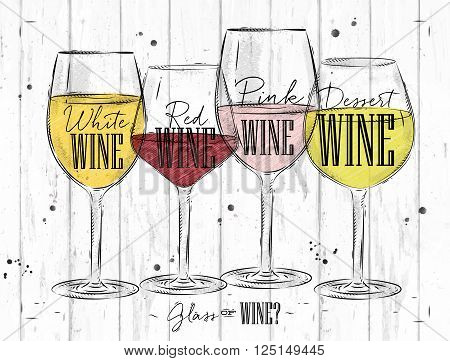 Poster wine types with four main types of wine lettering white wine red wine pink wine dessert wine drawing in vintage style on wood background
