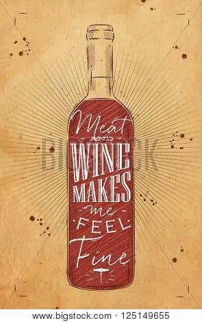 Poster wine bottle lettering meat and wine makes me feel fine drawing in vintage style on kraft background
