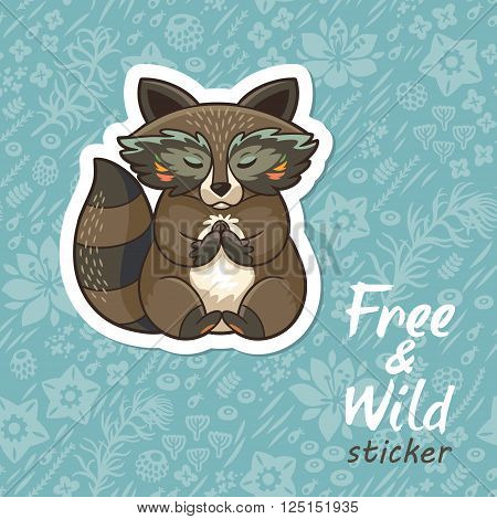 Sticker of cartoon cute character raccoon. Funny little raccoon meditates on the meadow. Endless floral background. Free and Wild sticker. Vector illustration