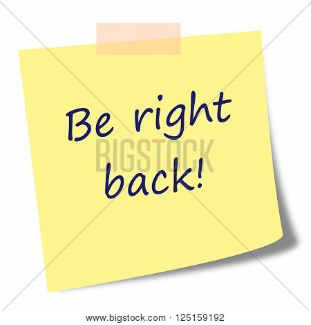 be right back note on post it - business comunication concept