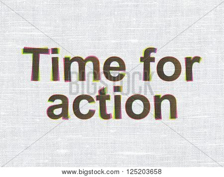 Time concept: Time For Action on fabric texture background
