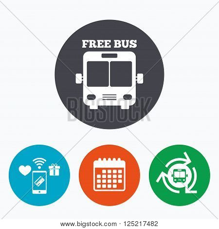 Bus free sign icon. Public transport symbol. Mobile payments, calendar and wifi icons. Bus shuttle.