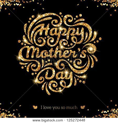 Happy Mother day lettering Greeting Card with gold sequins pattern. Golden confetti on black background. Vector illustration.