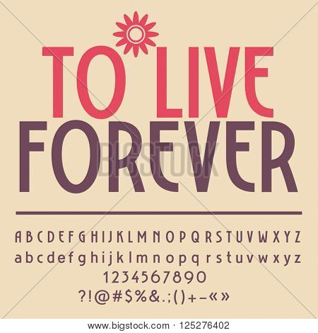 Motivational card with text To live forever! Vector set of letters, numbers and symbols