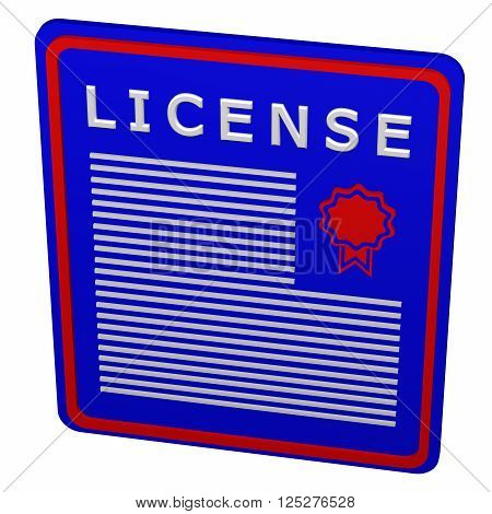 Concept: license. Plate with the word license. 3D rendering.