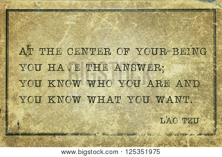 At the center of your being you have the answer - ancient Chinese philosopher Lao Tzu quote printed on grunge vintage cardboard