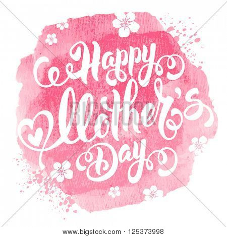 Mothers Day Lettering Calligraphic Design on Pink Watercolor Background. Happy Mothers Day Inscription. Isolated on White. Vector Illustration For Greeting Card and Other Print Templates.