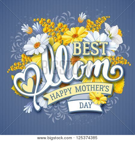 Mothers Day Design With Calligraphic Lettering Mom and Flowers Daisies, Mimosas and Daffodils. Happy Mothers Day Inscription. Vector Illustration For Greeting Card and Other Print Templates.
