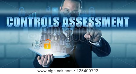 Business manager is pushing CONTROLS ASSESSMENT on a virtual touch screen interface. Business challenge metaphor and information technology concept for assessment of the effectiveness of control.