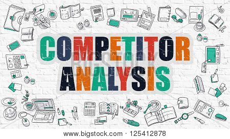 Competitor Analysis - Multicolor Concept with Doodle Icons Around on White Brick Wall Background. Modern Illustration with Elements of Doodle Design Style.