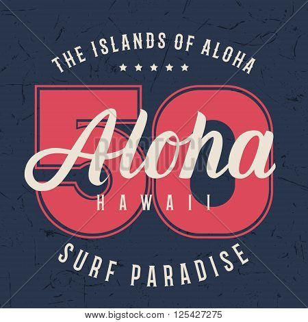 Aloha hawaii lettering typography t-shirt graphics design shirt print on grunge texture. Vector illustration.