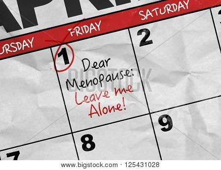Concept image of a Calendar with the text: Dear Menopause: Leave Me Alone!