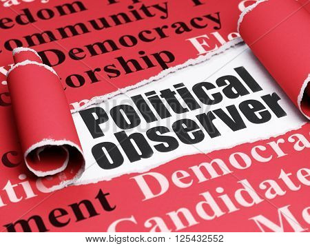 Political concept: black text Political Observer under the piece of  torn paper