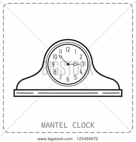 Mantel clock, linear icon. Object isolated on white background. Vector illustration. Watch vector