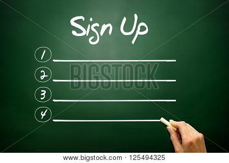 Hand Drawn Sign Up Blank List Concept On Blackboard..