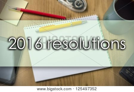 2016 Resolutions -  Business Concept With Text