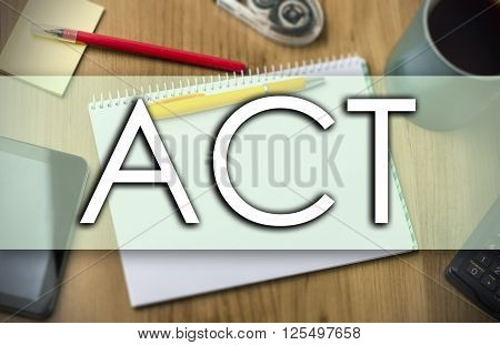 Act -  Business Concept With Text
