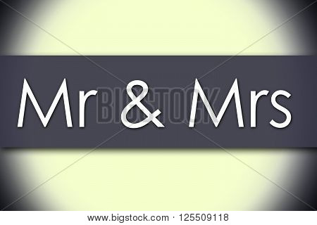 Mr & Mrs - Business Concept With Text