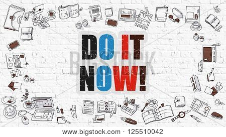 Do it Now. Multicolor Inscription on White Brick Wall with Doodle Icons Around. Do it Now Concept. Modern Style Illustration with Doodle Design Icons. Do it Now on White Brickwall Background.