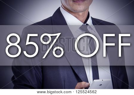 85 Percent Off - Young Businessman With Text - Business Concept