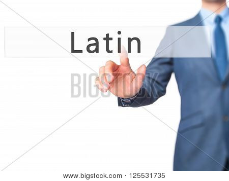 Latin - Businessman Hand Pressing Button On Touch Screen Interface.