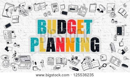 Budget Planning - Multicolor Concept with Doodle Icons Around on White Brick Wall Background. Modern Illustration with Elements of Doodle Design Style.