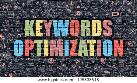 Keywords Optimization - Multicolor Concept on Dark Brick Wall Background with Doodle Icons Around. Illustration with Elements of Doodle Style. Keywords Optimization on Dark Wall.