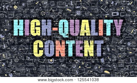 High-Quality Content - Multicolor Concept on Dark Brick Wall Background with Doodle Icons Around. Modern Illustration with Elements of Doodle Style. High-Quality Content on Dark Wall.