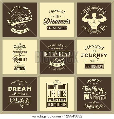 Set of vintage motivation typographic quotes. Vintage typography set, vintage typography design, vintage typography art, vintage typography label, vintage typography icon, vintage typography print for t-shirt, retro typography. Vector EPS8 illustration.