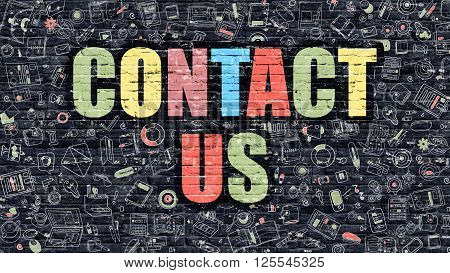 Contact Us - Multicolor Concept on Dark Brick Wall Background with Doodle Icons Around. Modern Illustration with Elements of Doodle Design Style. Contact Us on Dark Wall. Contact Us Concept.