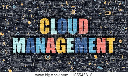 Cloud Management Concept. Cloud Management Drawn on Dark Wall. Cloud Management in Multicolor. Cloud Management Concept. Modern Illustration in Doodle Design of Cloud Management.