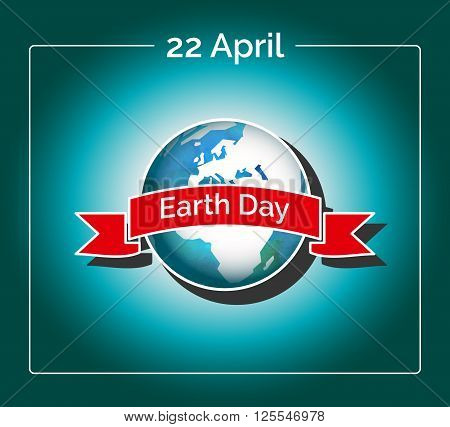 Vector poster for 22 April, Earth Day. International Mother Earth Day. The planet in blue and white colors. Globe and red ribbon as a concept for Earth Day. Template for sticker, banner or card.