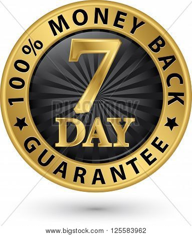 7 Day 100% Money Back Guarantee Golden Sign, Vector Illustration
